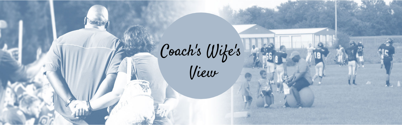 coach's wife's view