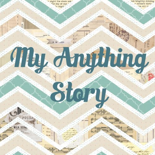 My Anything Story