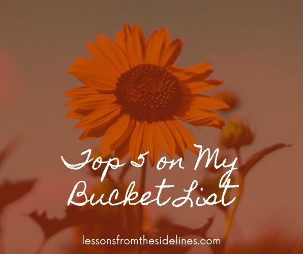 Top 5 on My Bucket List