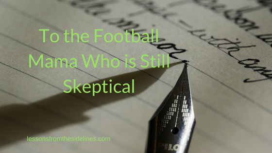 To the Football Mama Who is Still Skeptical