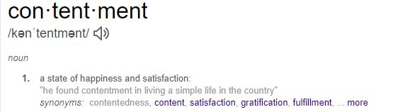 Contentment a state of happiness and satisfaction