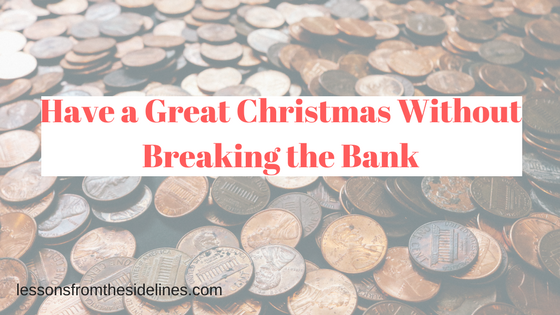 Have a Great Christmas Without Breaking the Bank