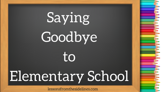 Saying Goodbye toElementary School