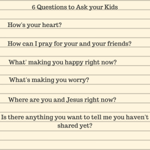 6 Questions to ask your kids -Lisa Whittle