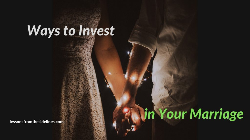 actionable suggestions to invest in your marriage