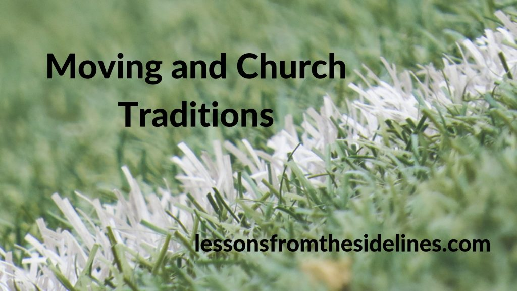 Moving and Church Traditions