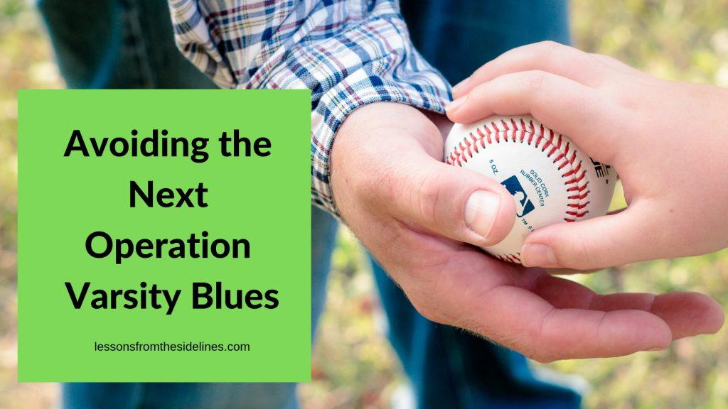 Avoiding the Next Operation Varsity Blues