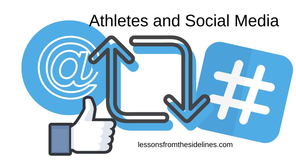 Athletes and Social Media - Lessons From The Sidelines