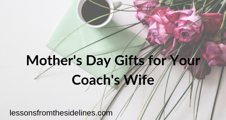 mothers day gifts for coachs wife