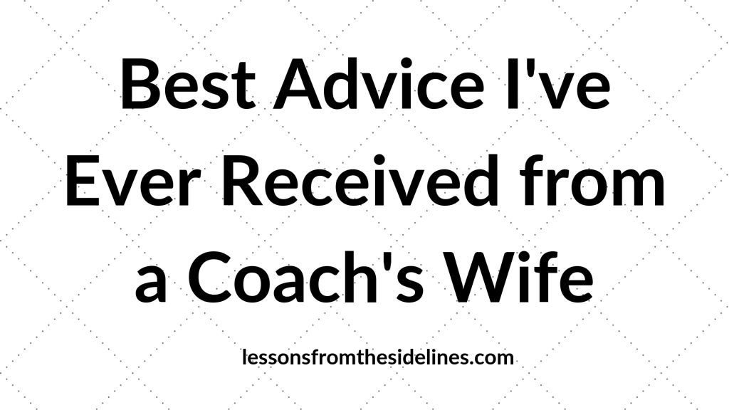 Best Advice I've Ever Received from a Coach's Wife