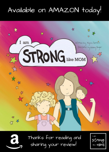 I am Strong like Mom by Alyssa Serchia