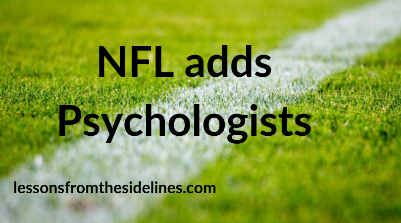 NFL adds Psychologists - Lessons from the Sidelines