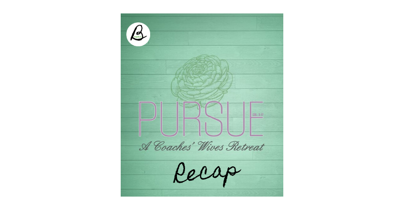 Pursue Retreat Recap