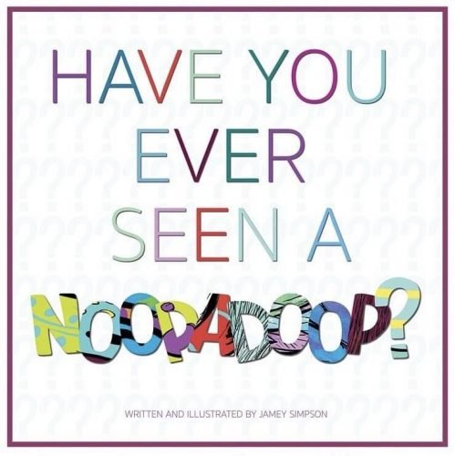 Have you Ever Seen a Noopadoop?