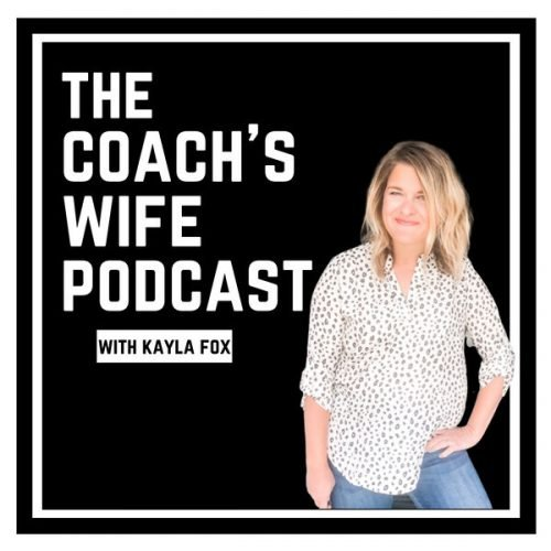 The Coach's Wife Podcast with Kayla Fox