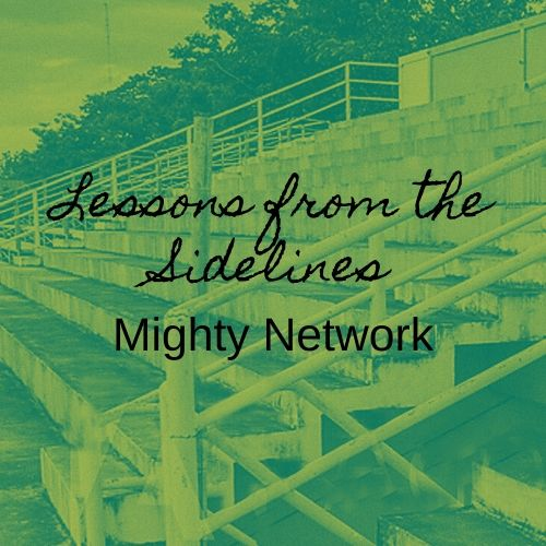 Mighty Network Lessons from the Sidelines