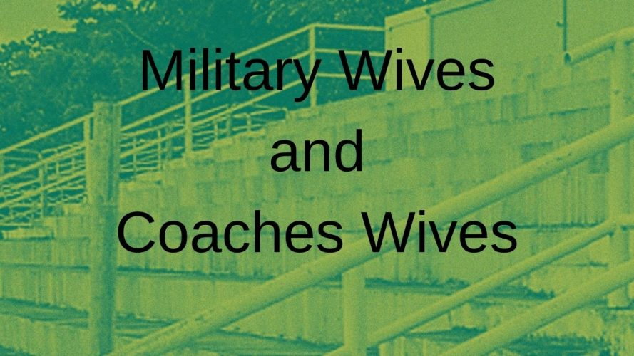 Military Wives and Coaches Wives