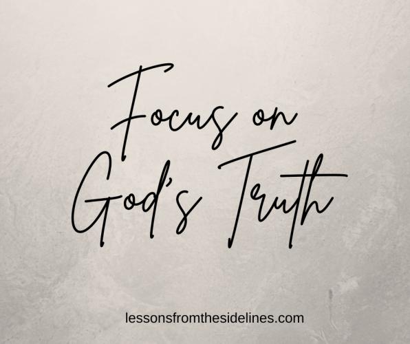 focus on God's truth
