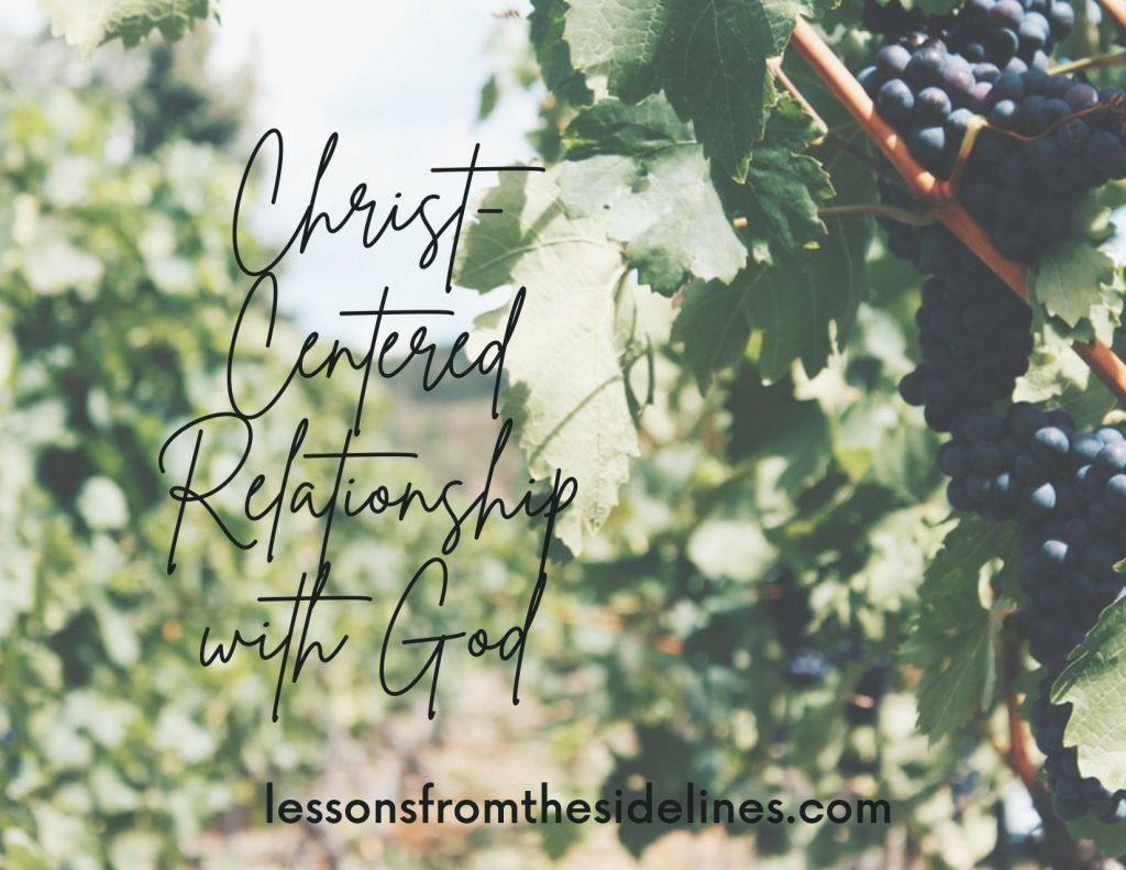 Christ Centered Relationship with God