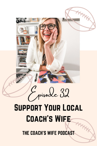 Support Your Local Coach's Wife- Kayla Fox Coach's Wife Podcast Episode 32