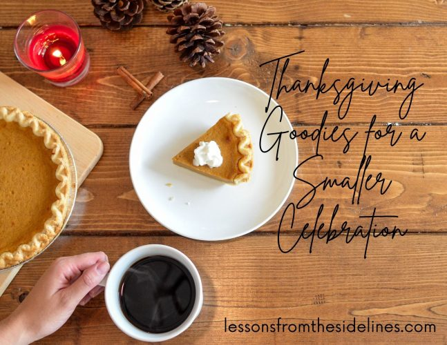 Thanksgiving Goodies for a Smaller Celebration
