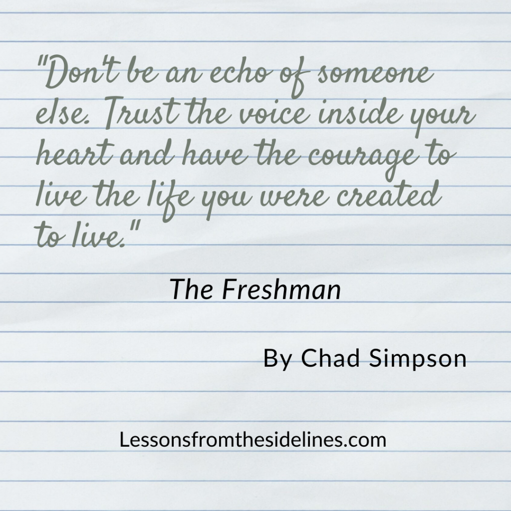 The Freshman by Chad Simpson Quote